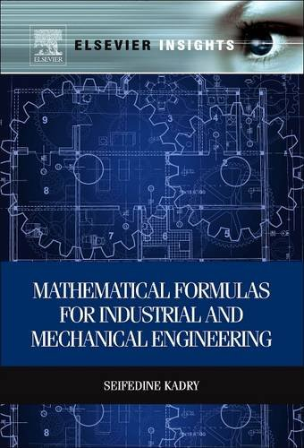 9780128102824: Mathematical Formulas for Industrial and Mechanical Engineering