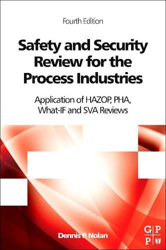 9780128103012: Safety and Security Review for the Process Industries: Application of HAZOP, PHA, What-IF and SVA Reviews