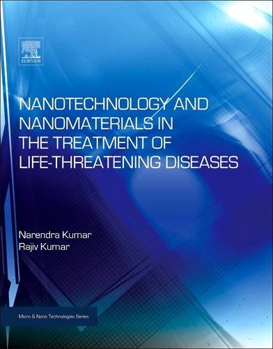 9780128103111: Nanotechnology and Nanomaterials in the Treatment of Life-threatening Diseases (Micro and Nano Technologies)