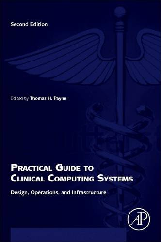 9780128103203: Practical Guide to Clinical Computing Systems: Design, Operations, and Infrastructure
