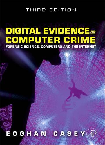 9780128103289: Digital Evidence and Computer Crime: Forensic Science, Computers, and the Internet