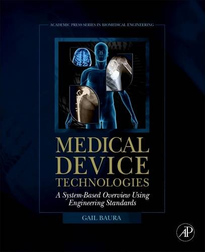9780128103296: Medical Device Technologies: A Systems Based Overview Using Engineering Standards