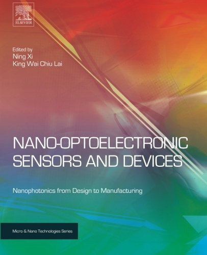 9780128103494: Nano Optoelectronic Sensors and Devices: Nanophotonics from Design to Manufacturing (Micro and Nano Technologies)