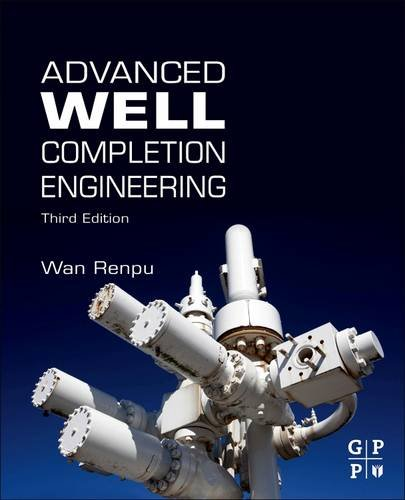 9780128103531: Advanced Well Completion Engineering
