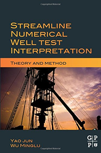 9780128103746: Streamline Numerical Well Test Interpretation: Theory and Method