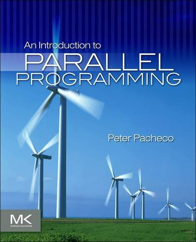 9780128103821: An Introduction to Parallel Programming