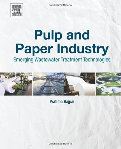 Pulp and Paper Industry: Emerging Waste Water: Bajpai, Pratima