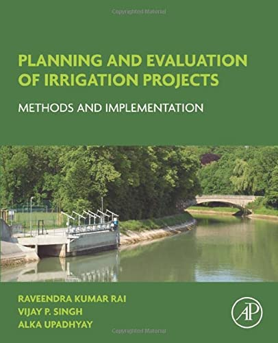 Planning and Evaluation of Irrigation Projects: Methods: Alka Upadhyay, Raveendra