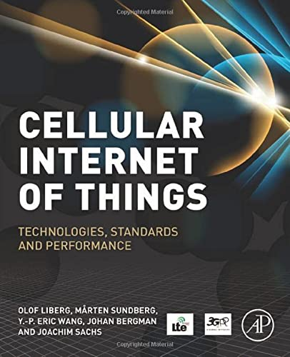 Cellular Internet Of Things 9780128124581 Cellular Internet of Things: Technologies, Standards and Performance gives insight into the recent work performed by the 3rd Generation