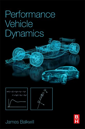 Performance Vehicle Dynamics: Engineering and Applications (Paperback): James Balkwill