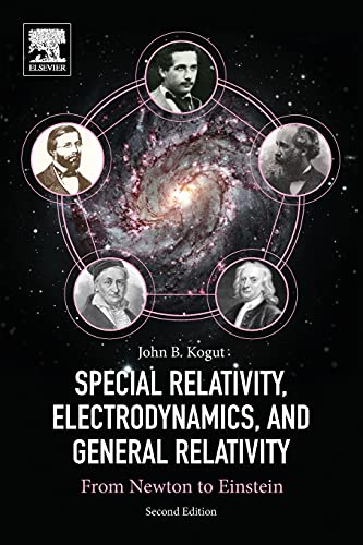 9780128137208: Special Relativity, Electrodynamics, and General Relativity: From Newton to Einstein