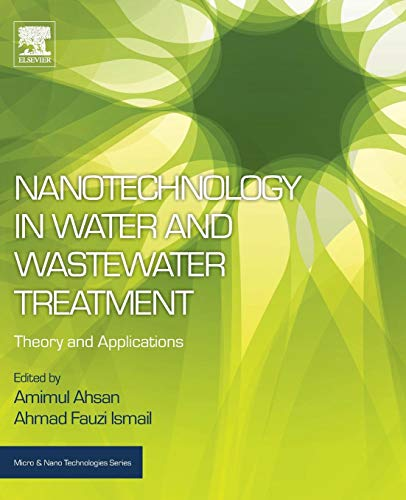 Nanotechnology in Water and Wastewater Treatment: Theory: Ahsan Amimul