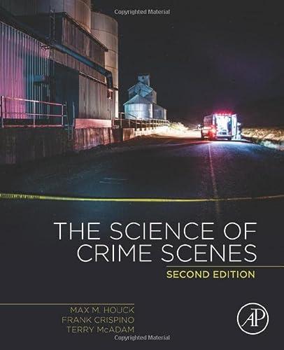 9780128498781: The Science of Crime Scenes