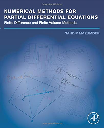9780128498941: Numerical Methods for Partial Differential Equations: Finite Difference and Finite Volume Methods