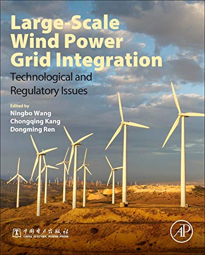 9780128498958: Large-Scale Wind Power Grid Integration: Technological and Regulatory Issues