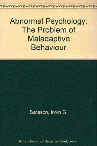 9780130003812: Abnormal Psychology: The Problem of Maladaptive Behaviour