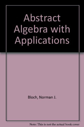 9780130009852: Abstract Algebra With Applications