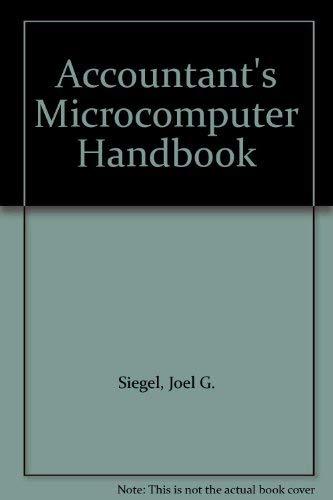 Accountant's Microcomputer Handbook: Joel G. Siegel,