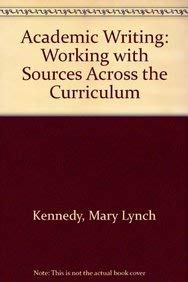 9780130016119: Academic Writing: Working with Sources Across the Curriculum