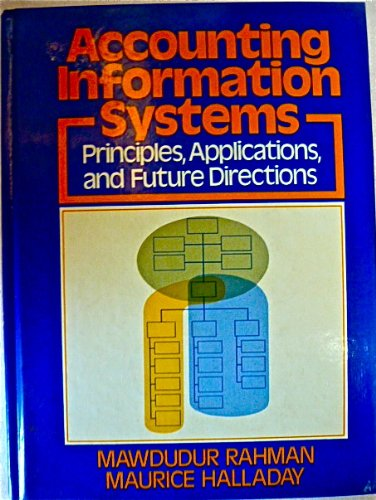 9780130018519: Accounting Information Systems: Principles, Applications and Future Directions