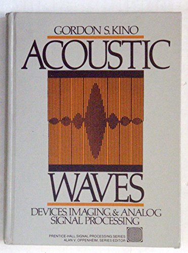 9780130030474: Acoustic Waves: Devices, Imaging, and Analog Signal Processing (Prentice-Hall Signal Processing Series)