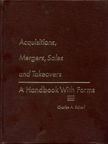 9780130030535: Acquisitions, mergers, sales and takeovers;: A handbook with forms