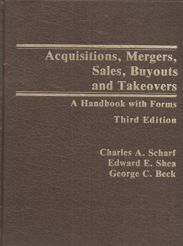 Acquisitions, Mergers, Sales, Buyouts, and Takeovers: A: Scharf, Charles A.;