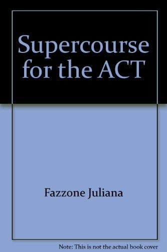 9780130031709: SuperCourse for the ACT