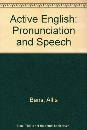 9780130033925: Active English: Pronunciation and Speech
