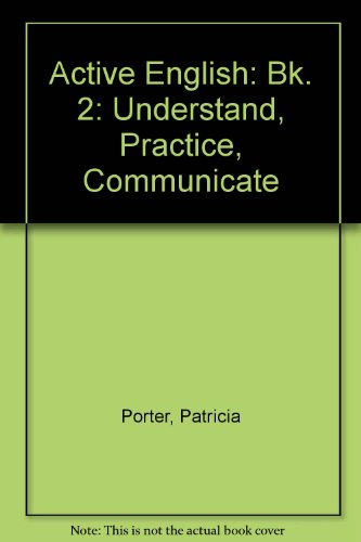 9780130034182: Active English, Understand, Practice, Communicate, Book 2