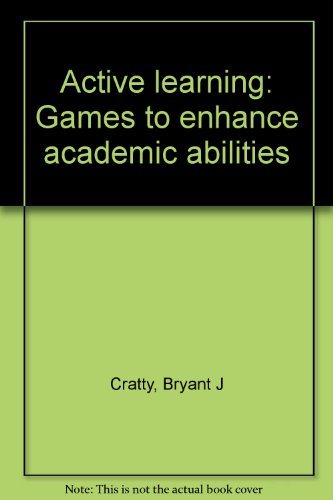 9780130034915: Active learning: Games to enhance academic abilities