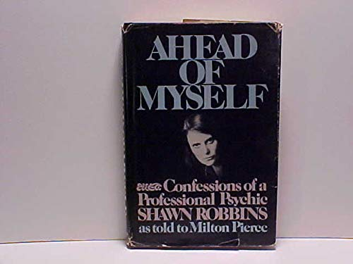 9780130040022: Ahead of Myself: Confessions of a Professional Psychic