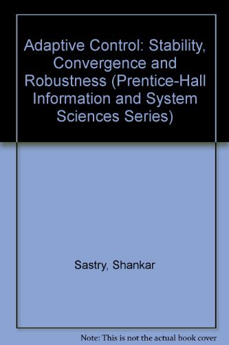 9780130043269: Adaptive Control: Stability, Convergence, and Robustness (Prentice-Hall Advanced Reference Series)