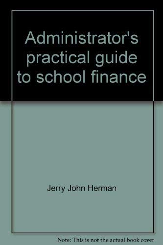 9780130049780: Title: Administrators practical guide to school finance