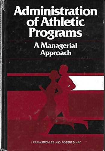 9780130052490: Administration of Athletic Programs: A Managerial Approach