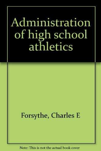9780130057020: Administration of high school athletics