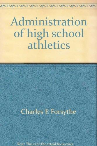 9780130057105: Administration of high school athletics