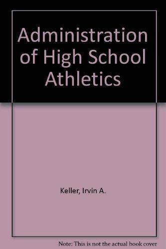 9780130057280: Administration of High School Athletics