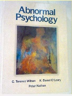 Abnormal Psychology: Wilson, G. Terence; O'Leary, K.Daniel; Nathan, Peter E.