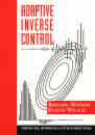 9780130059680: Adaptive Inverse Control (Prentice Hall Information and System Sciences Series)