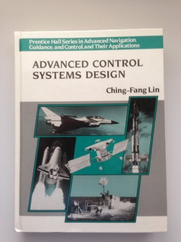 9780130063052: Advanced Control Systems Design (Prentice Hall Series in Advanced Navigation, Guidance, and Control, and Their Applications)