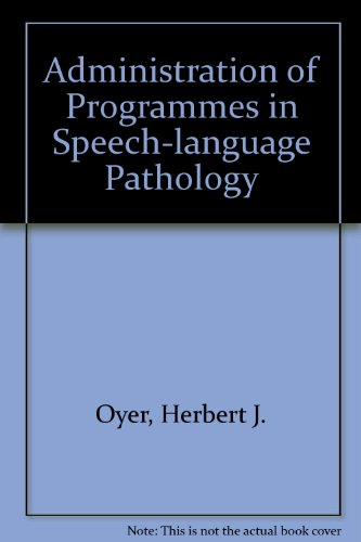 9780130064462: Administration of Programs in Speech-Language Pathology and Audiology