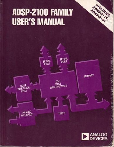 The Adsp-2100 Family User's Manual (Analog Devices: Analog Devices, Inc.