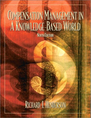 9780130081155: Compensation Management in a Knowledge-Based World (9th Edition)