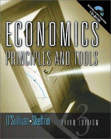 Economics Principles and Tools: Arthur O'Sullivan, Steven