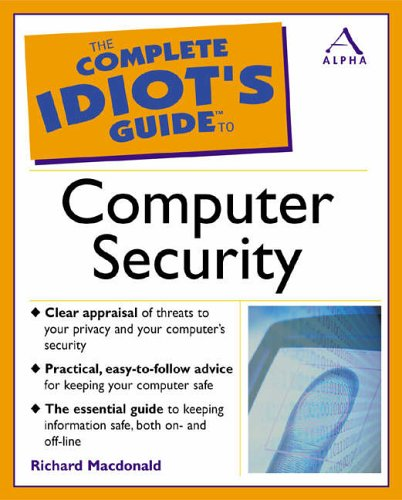9780130081551: The Complete Idiot's Guide to Computer Security (Complete Idiot''s Guides)