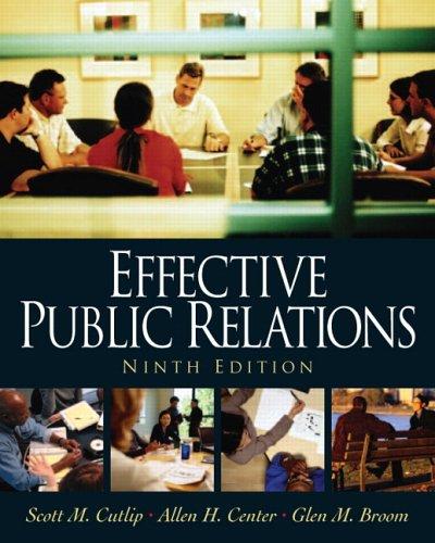 Effective Public Relations (9th Edition): Scott M. Cutlip, Allen H. Center, Glen M. Broom