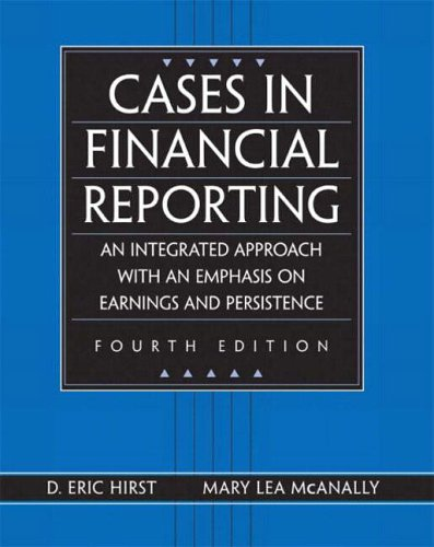 9780130082060: Cases in Financial Reporting: An Integrated Approach with an Emphasis on Earnings and Persistence