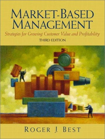 9780130082183: Market-based Management: Strategies for Growing Customer Value and Profitability