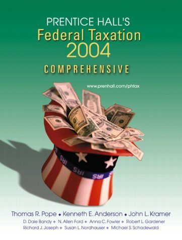 Prentice Hall's Federal Taxation 2004: Comprehensive (9780130082190) by Thomas R. Pope; Kenneth E. Anderson; John L. Kramer